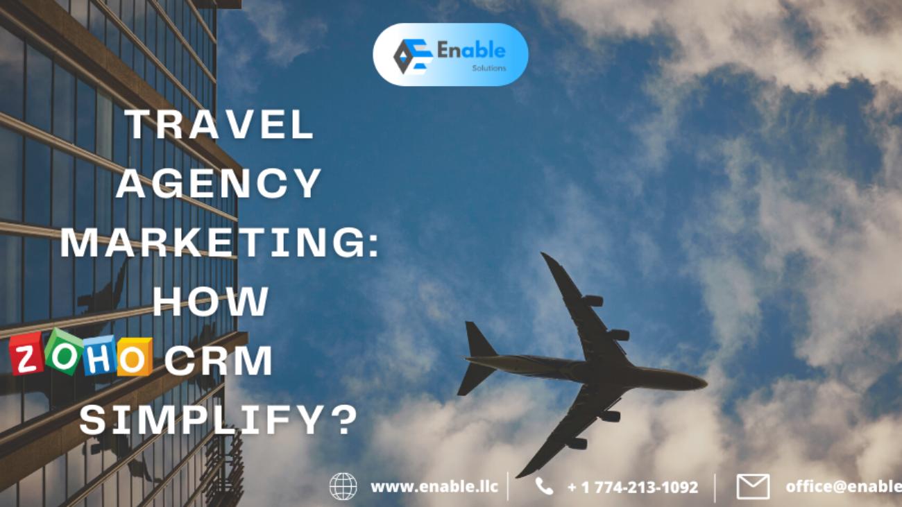 Travel Agency Marketing Why Zoho CRM Simplify